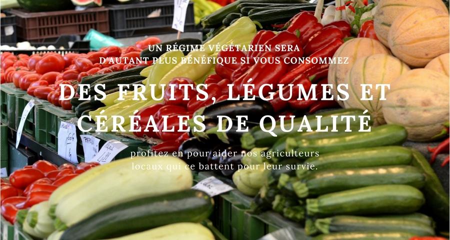 Un régime végétariens sera d'autant plus bénéfiques si vous consommez des légumes, fruits et céréales de qualité.